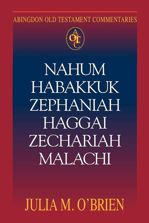 Read Online Abingdon Old Testament Commentaries: Nahum, Habakkuk, Zephaniah, Haggai, Zechariah, Malachi pdf epub