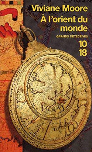 L'épopée des Normands de Sicile, tome 7 : A l'orient du monde (Anglais) Poche – 4 novembre 2010 Viviane MOORE 10 X 18 2264051418 Policier historique