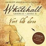 Vort håb alene (Whitehall 10) | Liz Duffy Adams,Delia Sherman