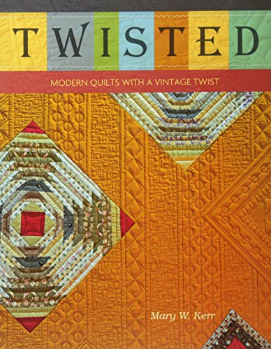 Twisted: Modern Quilts with a Vintage - Twisted Uk