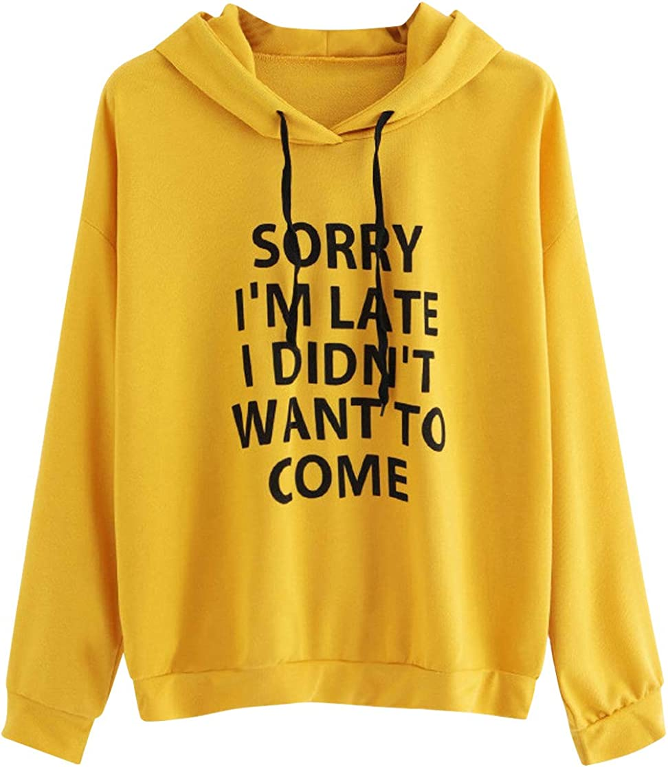Sorry I'm Late I Didn't Want to Come Hoodies Sweatshirts Women Casual Long Sleeve Sweatshirt Pullover Tops