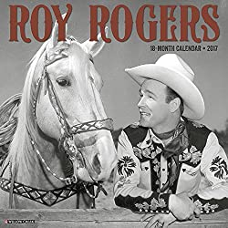 Roy Rogers 2017 Wall Calendar