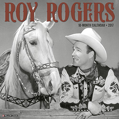 Roy Rogers 2017 Wall Calendar (Art Rogers Photography)