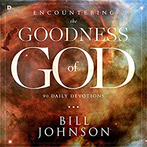 Encountering the Goodness of God: 90 Daily Devotions Audiobook