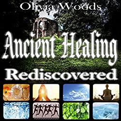 Ancient Healing Rediscovered