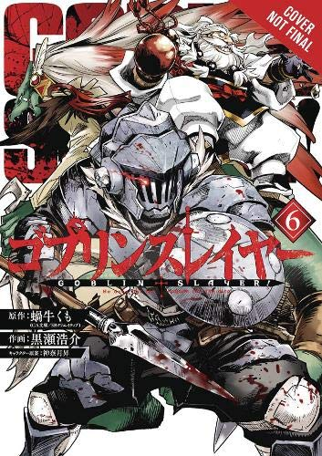 Goblin Slayer, Vol. 6 (manga) (Goblin Slayer (manga))