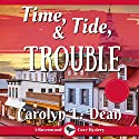 Time, Tide, and Trouble: A Ravenwood Cove Cozy Mystery Audiobook by Carolyn L. Dean Narrated by Gail Hedrick