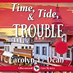 Time, Tide, and Trouble: A Ravenwood Cove Cozy Mystery | Carolyn L. Dean