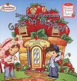 : Strawberry Shortcake Goes to School