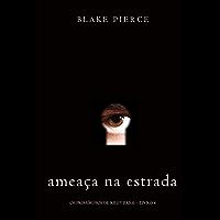 Ameaça Na Estrada (Os Primórdios de Riley Paige—Livro 4)