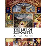 The Life of Zoroaster: Illustrated Edition