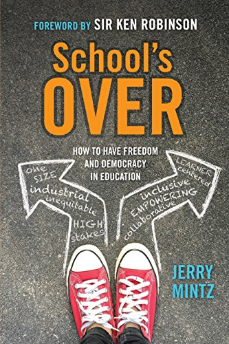 School's Over: How to Have Freedom and Democracy in Education (English Edition)