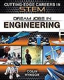 Dream Jobs in Engineering (Cutting-Edge Careers in Stem)