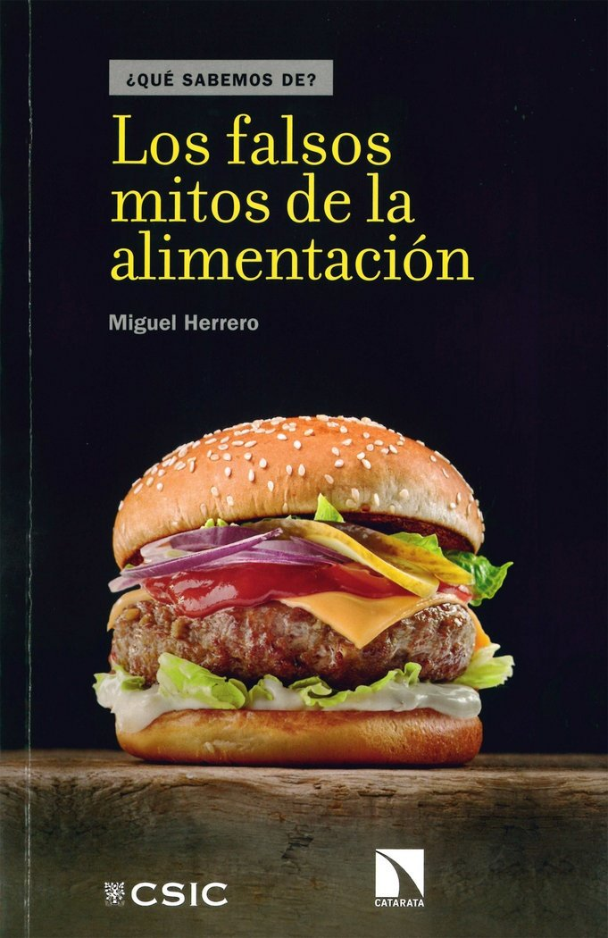 LOS FALSOS MITOS DE LA ALIMENTACIÓN ¿Qué sabemos de?: Amazon.es: MIGUEL HERRERO: Libros