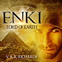 Enki: Lord of Earth Audiobook by V. R. R. Richards Narrated by Tim Gerard Reynolds