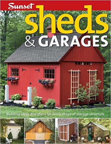 sheds garages building ideas and plans for every shape of storage
