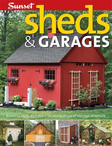 Sheds & Garages: Building Ideas & Plans
