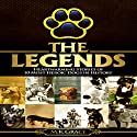 The Legends: Heartwarming Stories of 10 Most Heroic Dogs in History Audiobook by M.K Grace Narrated by Marlin May