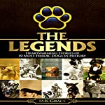 The Legends: Heartwarming Stories of 10 Most Heroic Dogs in History | M.K Grace