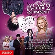 Die Vampirschwestern 2 (Die Vampirschwestern - Filmhörspiel 2) | Franziska Gehm