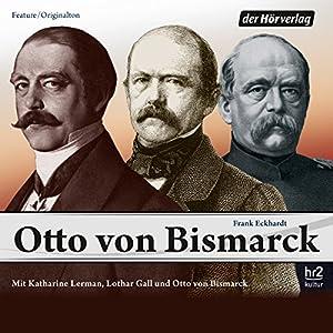 Otto von Bismarck Hörbuch