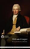 Delphi Complete Poetical Works of William Cowper (Illustrated) (Delphi Poets Series Book 42)