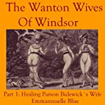 The Wanton Wives of Windsor, Part 1: Healing Parson Bideford's Wife | Emmannuelle Blue
