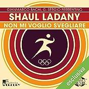 Shaul Ladany: Non mi voglio svegliare (Olimpicamente) | Gianmarco Bachi, G. Sergio Ferrentino