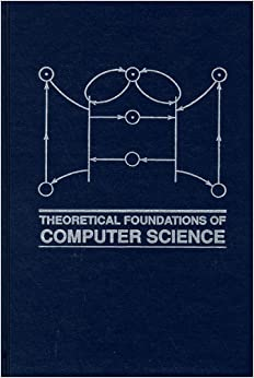 Theoretical Foundations of Computer Science: Dino Mandrioli, Carlo ...