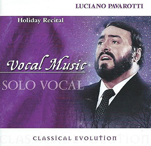 Classical Evolution: Holiday Recital: Luciano Pavarotti