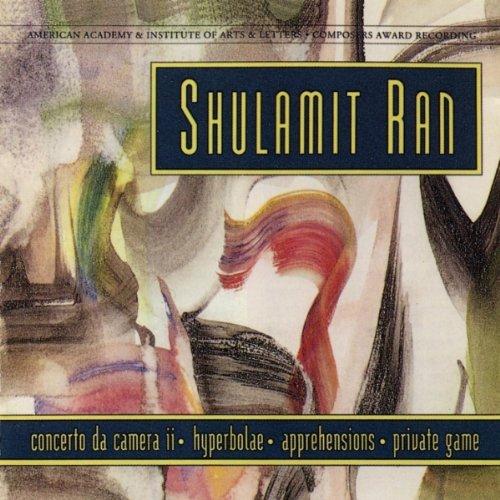 Price comparison product image Music of Shulamit Ran: Concerto da Camera II / Hyperbolae / Apprehensions / Private Game