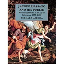 Jacopo Bassano and His Public: Moralizing Pictures in an Age of Reform, ca. 1535-1600