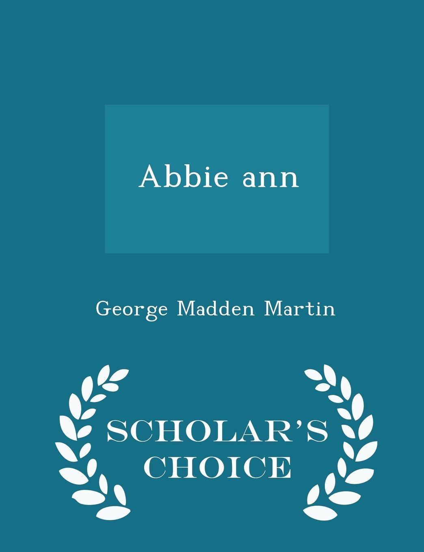 Abbie ann - Scholar's Choice Edition pdf epub