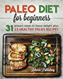 Paleo Diet for Beginners: 31 Proven Steps to