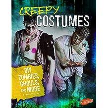 Creepy Costumes: DIY Zombies, Ghouls, and More (Hair-Raising Halloween)