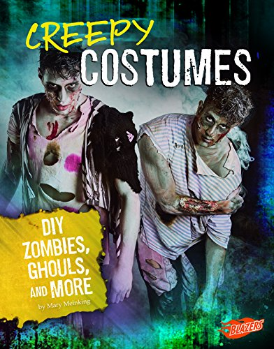 Creepy Costumes: DIY Zombies, Ghouls, and More (Hair-Raising Halloween) -