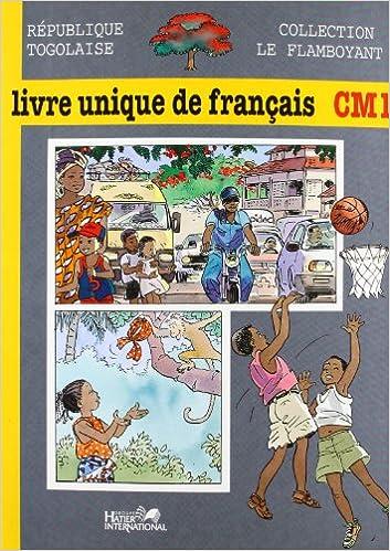 Le Flamboyant Livre Unique De Francais Cm1 Togo Eleve