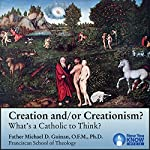 Creation and/or Creationism? What's a Catholic to Think? | Fr. Michael D. Guinan OFM PhD