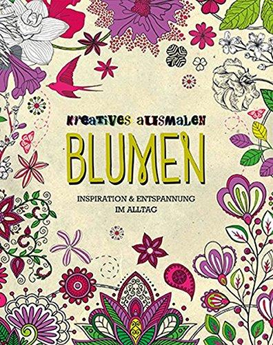 Kreatives Ausmalen - Blumen: Inspiration & Entspannung im Alltag (Allemand) Broché – 11 avril 2016 Parragon Köln 1474824900 Malen / Zeichnen Blume / Wildblume