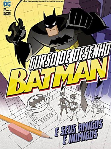 Batman Curso De Desenho Portuguese Edition Kindle Edition By