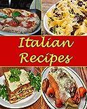 Italian: Italian Recipes - The Very Best Italian Cookbook (Italian recipes, Italian cookbook, Italian cooking, Italian cook book, Italian recipe, Italian recipe book)
