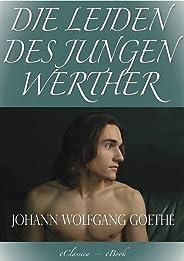 Goethe: Die Leiden des jungen Werther (Illustriert) (Speziell für digitale Lesegeräte) (German Edition)