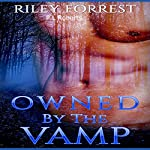 Owned by the Vamp | Riley Forrest,P.L Roberts