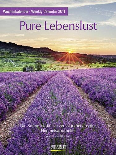 Pure Lebenslust 2011. Wochenkalender