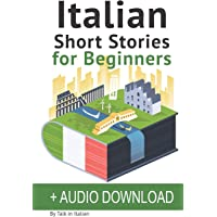 Italian: Short Stories for Beginners: Improve your reading and listening skills in Italian. Learn Italian with Stories