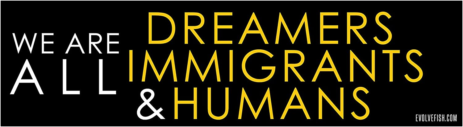 EvolveFISH We are Dreamers Immigrants /& Humans Bumper Sticker 11 x 3