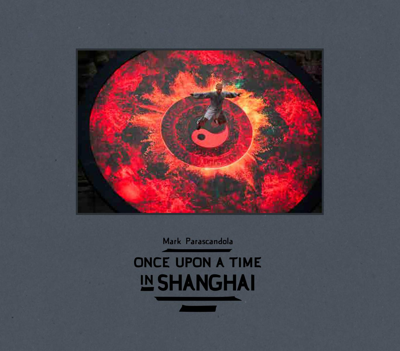 Amazon.com: Once Upon a Time in Shanghai (9781942084747 ...