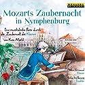 Mozarts Zaubernacht in Nymphenburg: Eine musikalische Reise durch die Zauberwelt des Klaviers Hörbuch von Kim Märkl Gesprochen von: Stefan Wilkening