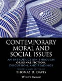 Contemporary Moral and Social Issues : An Introduction Through Original Fiction, Discussion, and Readings, Davis, Thomas D., 1118625218