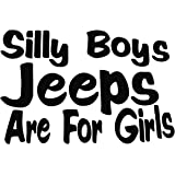 Silly Boy Jeeps Are For Girls Vinyl Decal Sticker Jeep Fun Black